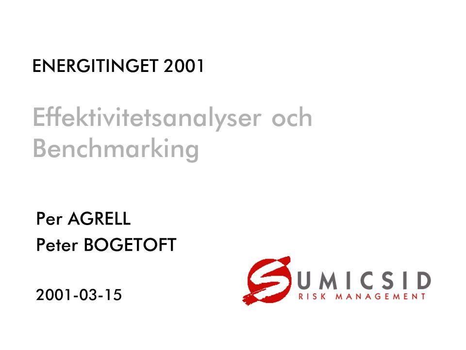Per AGRELL Peter BOGETOFT 2001-03-15 ENERGITINGET 2001 Effektivitetsanalyser och Benchmarking