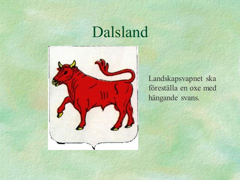 Dalsland Landskapsvapnet ska föreställa en oxe med hängande svans.