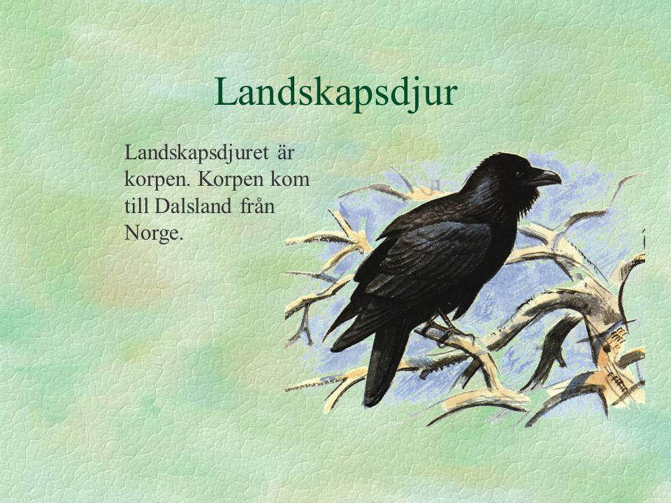 Landskapsdjur Landskapsdjuret är korpen. Korpen kom till Dalsland från Norge.