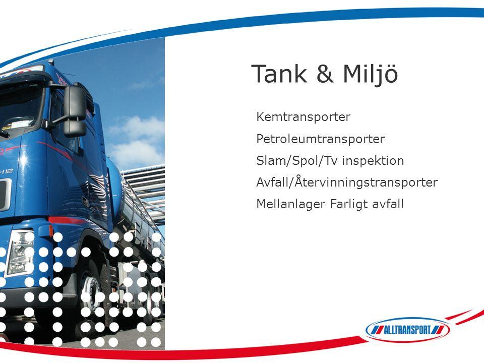 Tank & Miljö Kemtransporter Petroleumtransporter Slam/Spol/Tv inspektion Avfall/Återvinningstransporter Mellanlager Farligt avfall