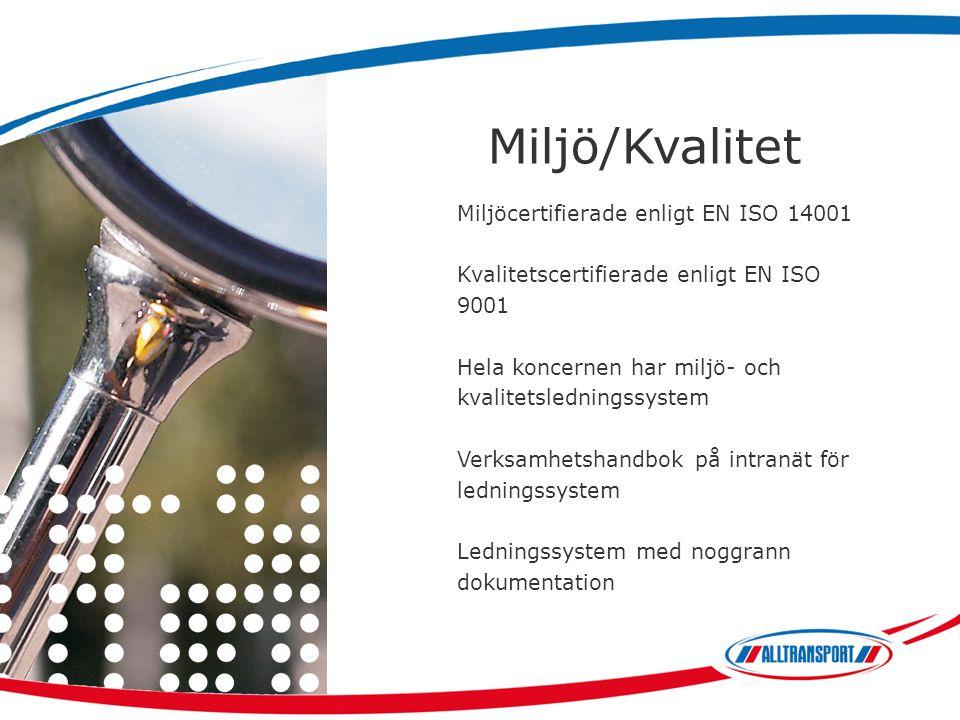 Miljö/Kvalitet Miljöcertifierade enligt EN ISO 14001 Kvalitetscertifierade enligt EN ISO 9001 Hela koncernen har miljö- och kvalitetsledningssystem Ve