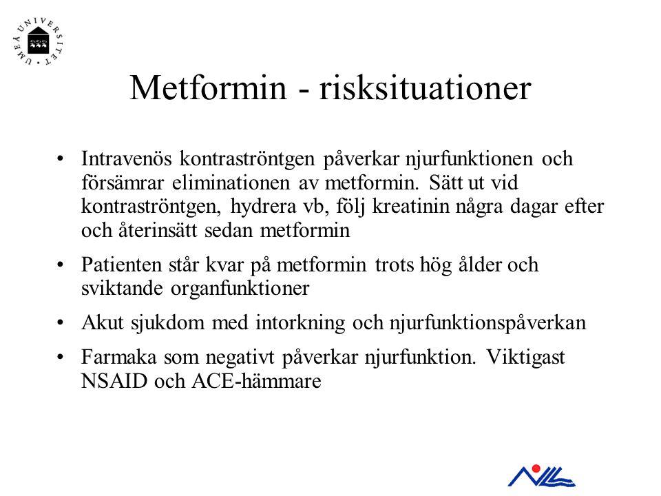 Metformin - risksituationer •Intravenös kontraströntgen påverkar njurfunktionen och försämrar eliminationen av metformin. Sätt ut vid kontraströntgen,