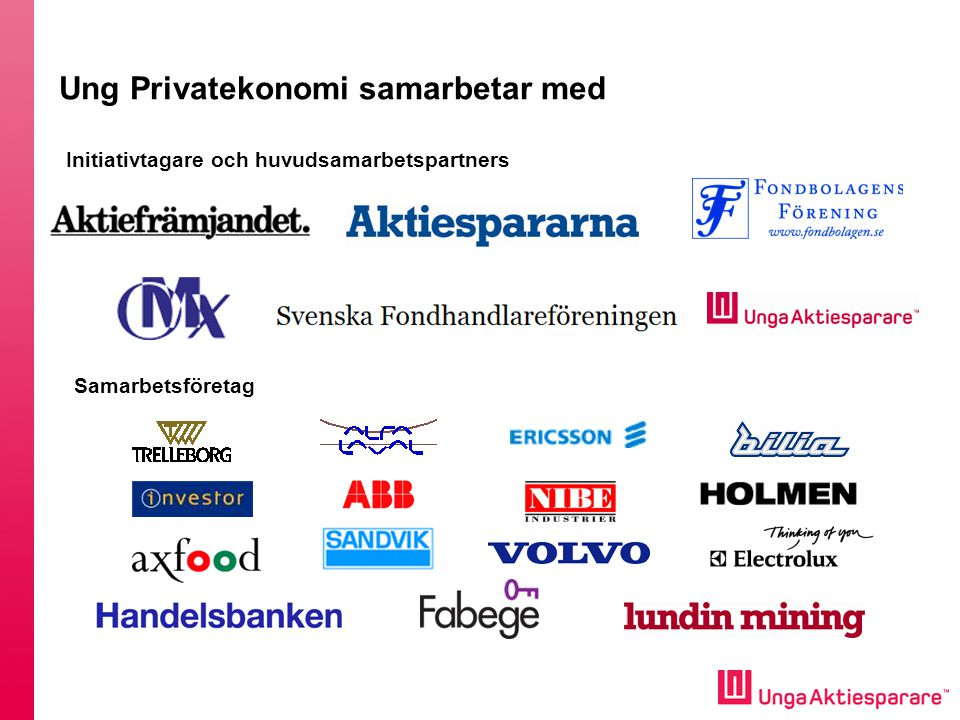 Ung Privatekonomi samarbetar med Initiativtagare och huvudsamarbetspartners Samarbetsföretag