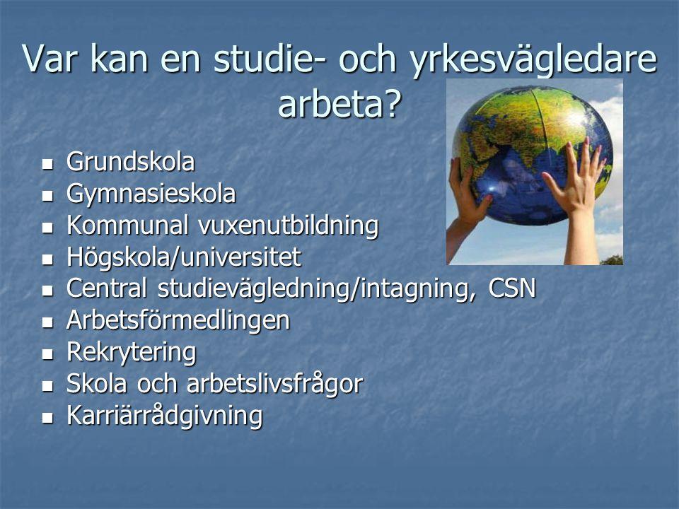 Utbildning  Studie och yrkesvägledarprogrammet som finns i Stockholm, Umeå och Malmö