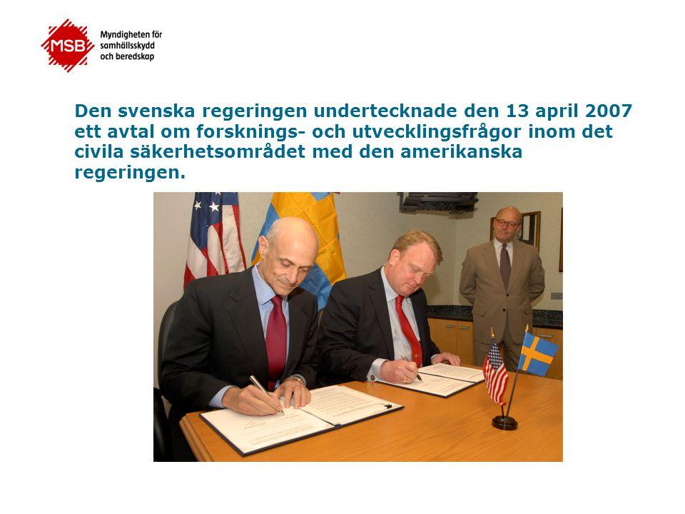 Den svenska regeringen undertecknade den 13 april 2007 ett avtal om forsknings- och utvecklingsfrågor inom det civila säkerhetsområdet med den amerika