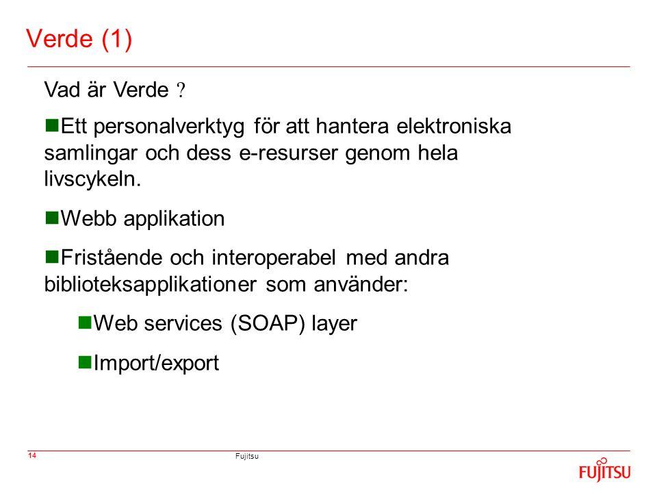 Fujitsu 14 Verde (1)  Ett personalverktyg för att hantera elektroniska samlingar och dess e-resurser genom hela livscykeln.