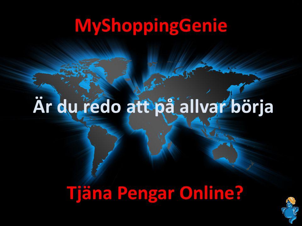 MyShoppingGenie Tjäna Pengar Online? Är du redo att på allvar börja