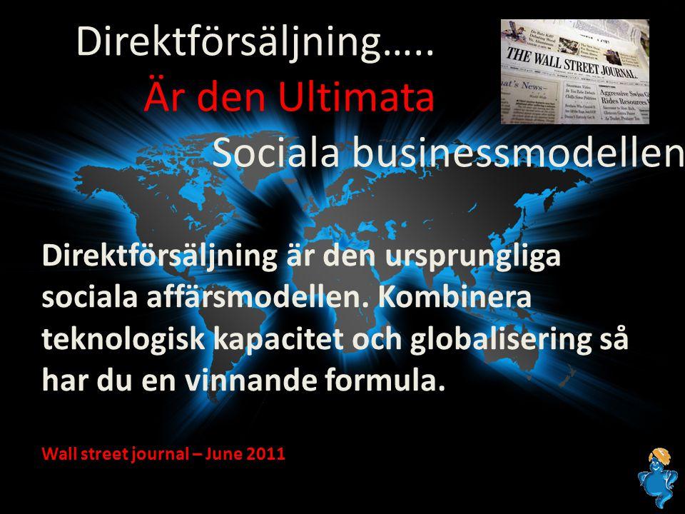 Direktförsäljning är den ursprungliga sociala affärsmodellen. Kombinera teknologisk kapacitet och globalisering så har du en vinnande formula. Wall st
