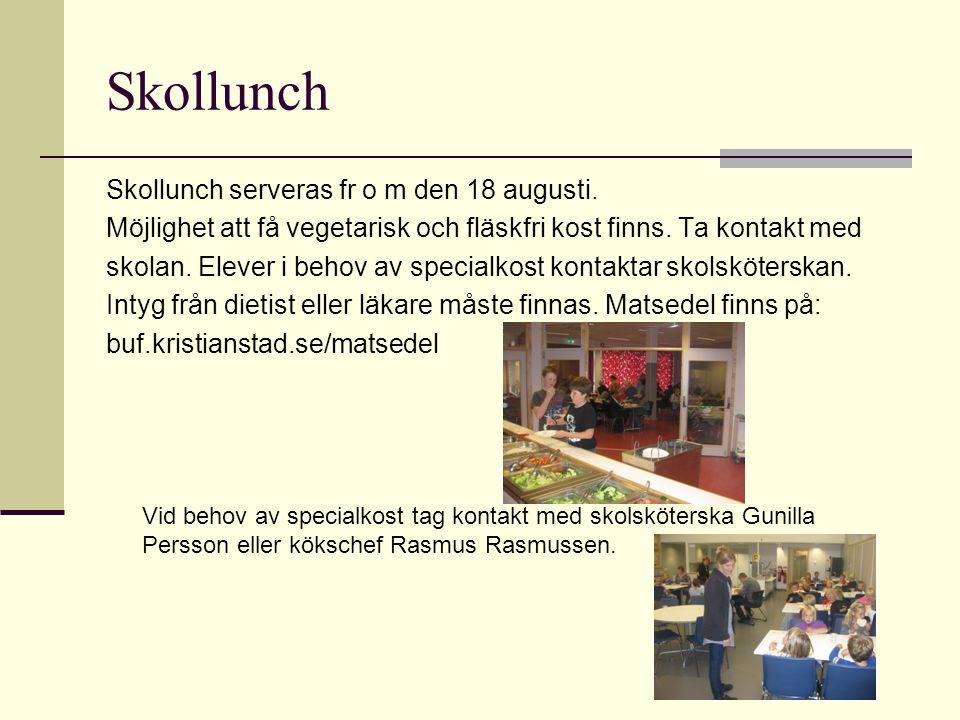 Skollunch Vid behov av specialkost tag kontakt med skolsköterska Gunilla Persson eller kökschef Rasmus Rasmussen. Skollunch serveras fr o m den 18 aug