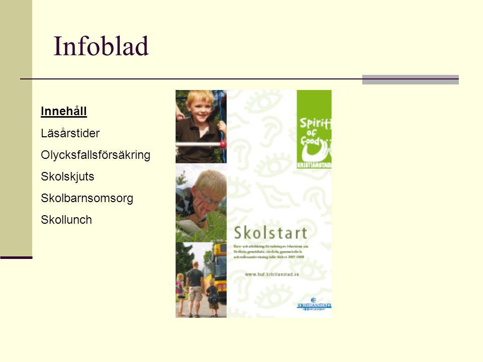 Infoblad Innehåll Läsårstider Olycksfallsförsäkring Skolskjuts Skolbarnsomsorg Skollunch