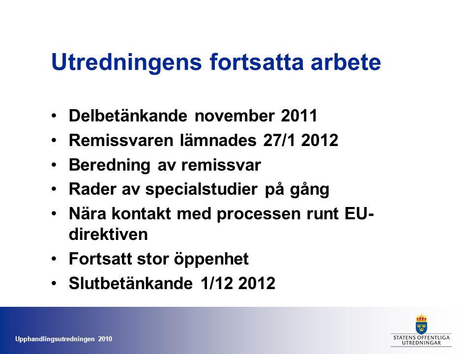 Upphandlingsutredningen 2010 Prioriterade frågor •Hur göra upphandlingen till strategisk fråga.