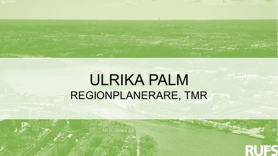 ULRIKA PALM REGIONPLANERARE, TMR