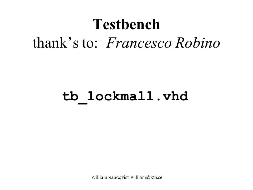 Testbench thank's to: Francesco Robino tb_lockmall.vhd William Sandqvist william@kth.se