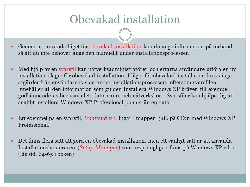 Obevakad installation  Genom att använda läget för obevakad installation kan du ange information på förhand, så att du inte behöver ange den manuellt