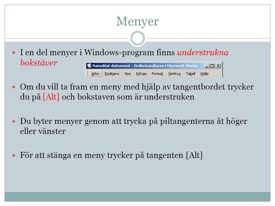 Menyer  I en del menyer i Windows-program finns understrukna bokstäver  Om du vill ta fram en meny med hjälp av tangentbordet trycker du på [Alt] oc