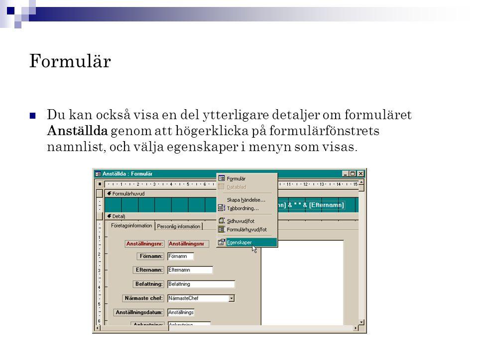 Formulär  Du kan också visa en del ytterligare detaljer om formuläret Anställda genom att högerklicka på formulärfönstrets namnlist, och välja egensk
