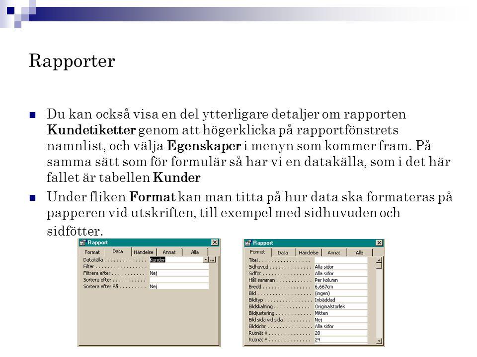 Rapporter  Du kan också visa en del ytterligare detaljer om rapporten Kundetiketter genom att högerklicka på rapportfönstrets namnlist, och välja Ege