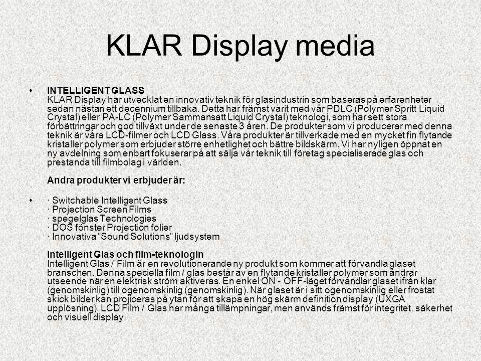 •INTELLIGENT GLASS KLAR Display har utvecklat en innovativ teknik för glasindustrin som baseras på erfarenheter sedan nästan ett decennium tillbaka.