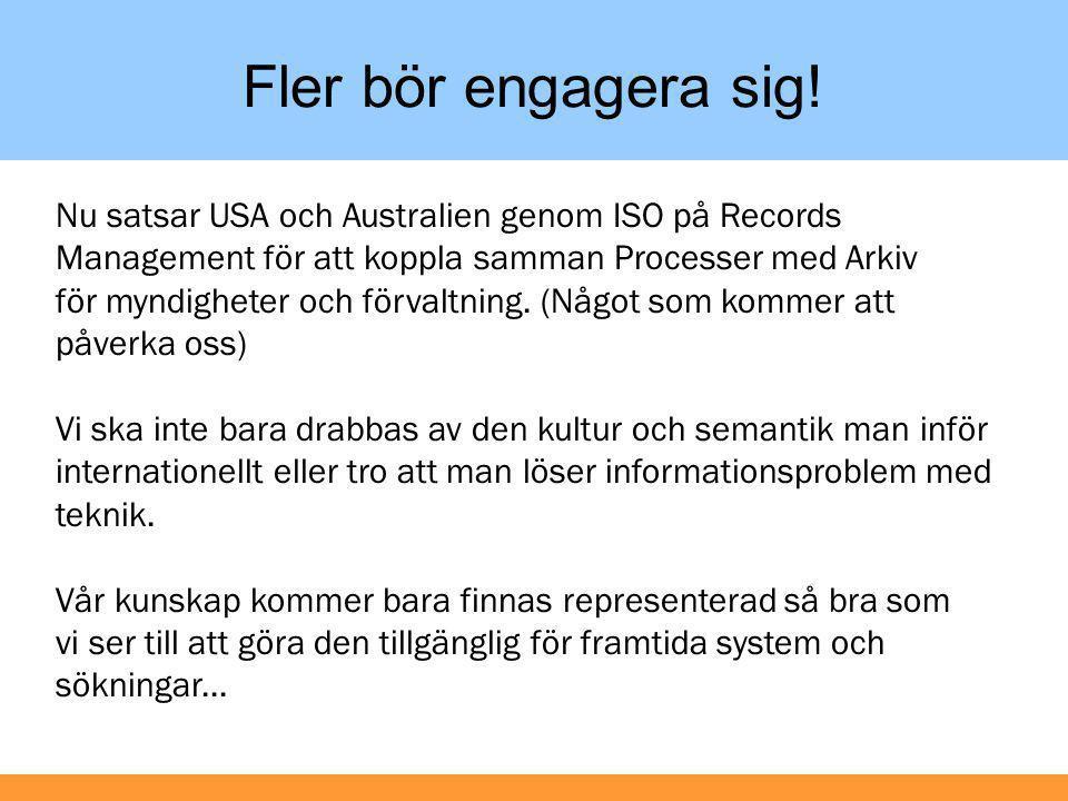 Fler bör engagera sig! Nu satsar USA och Australien genom ISO på Records Management för att koppla samman Processer med Arkiv för myndigheter och förv