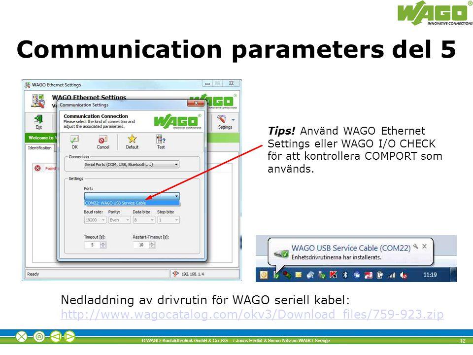 © WAGO Kontakttechnik GmbH & Co. KG / Jonas Hedlöf & Simon Nilsson WAGO Sverige 12 Tips! Använd WAGO Ethernet Settings eller WAGO I/O CHECK för att ko