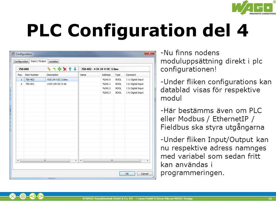 © WAGO Kontakttechnik GmbH & Co. KG / Jonas Hedlöf & Simon Nilsson WAGO Sverige 16 PLC Configuration del 4 -Nu finns nodens moduluppsättning direkt i