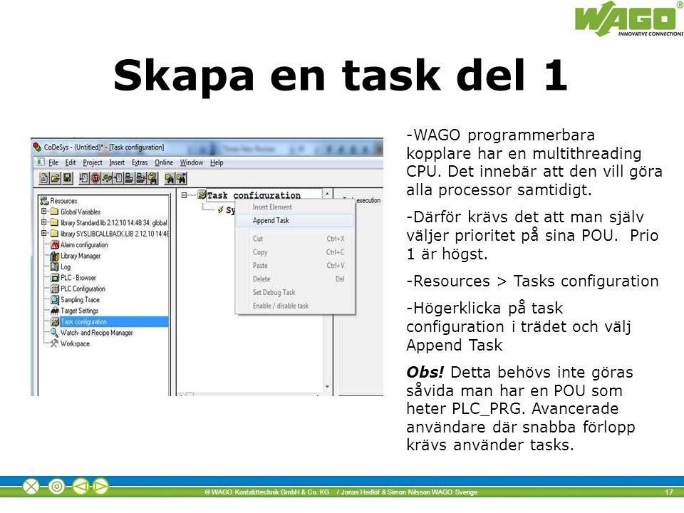 © WAGO Kontakttechnik GmbH & Co. KG / Jonas Hedlöf & Simon Nilsson WAGO Sverige 17 Skapa en task del 1 -WAGO programmerbara kopplare har en multithrea