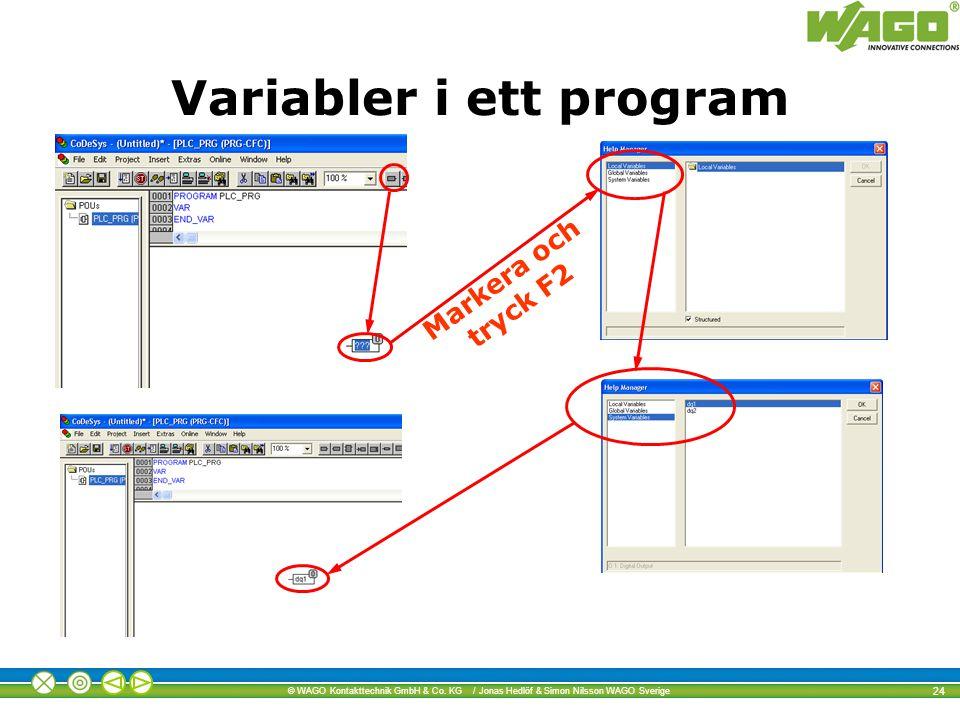 © WAGO Kontakttechnik GmbH & Co. KG / Jonas Hedlöf & Simon Nilsson WAGO Sverige 24 Markera och tryck F2 Variabler i ett program