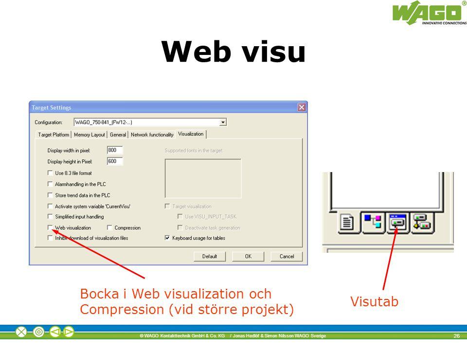 © WAGO Kontakttechnik GmbH & Co. KG / Jonas Hedlöf & Simon Nilsson WAGO Sverige 26 Web visu Bocka i Web visualization och Compression (vid större proj