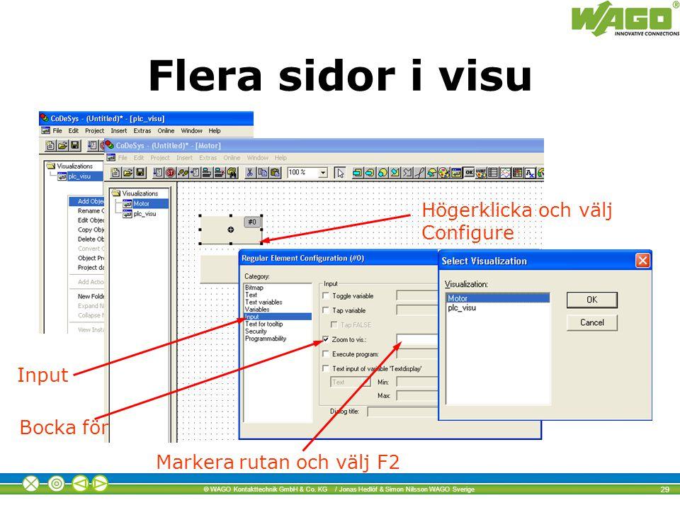 © WAGO Kontakttechnik GmbH & Co. KG / Jonas Hedlöf & Simon Nilsson WAGO Sverige 29 Flera sidor i visu Högerklicka och välj Configure Input Bocka för M