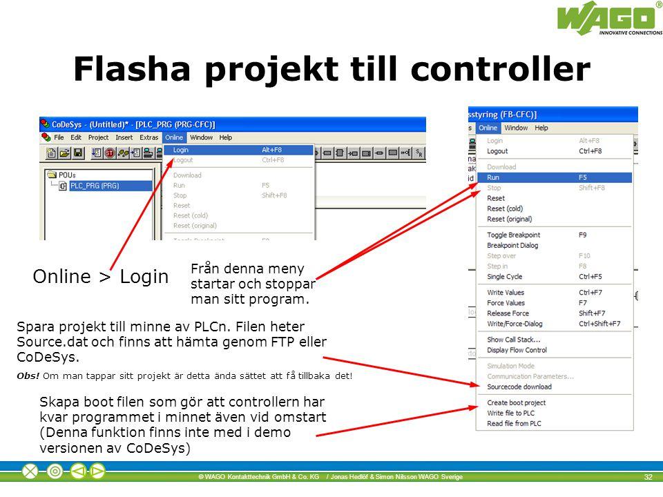 © WAGO Kontakttechnik GmbH & Co. KG / Jonas Hedlöf & Simon Nilsson WAGO Sverige 32 Från denna meny startar och stoppar man sitt program. Spara projekt