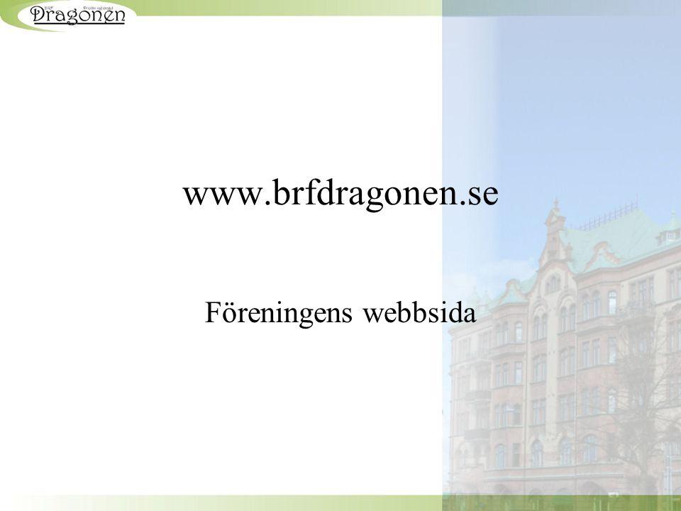 www.brfdragonen.se Föreningens webbsida