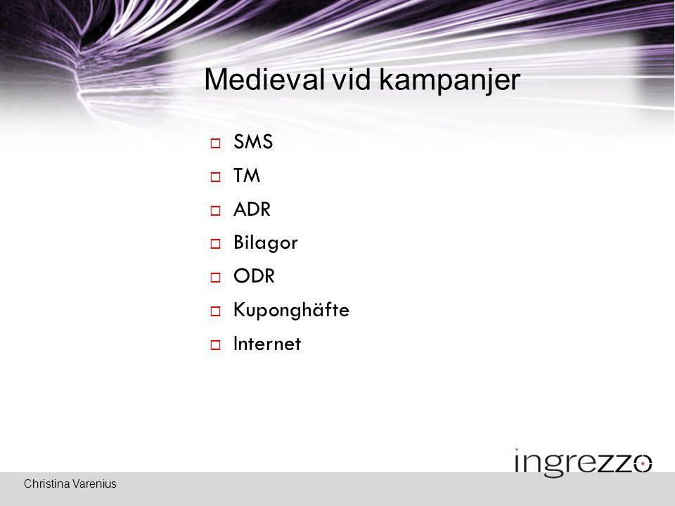 Christina Varenius Medieval vid kampanjer  SMS  TM  ADR  Bilagor  ODR  Kuponghäfte  Internet