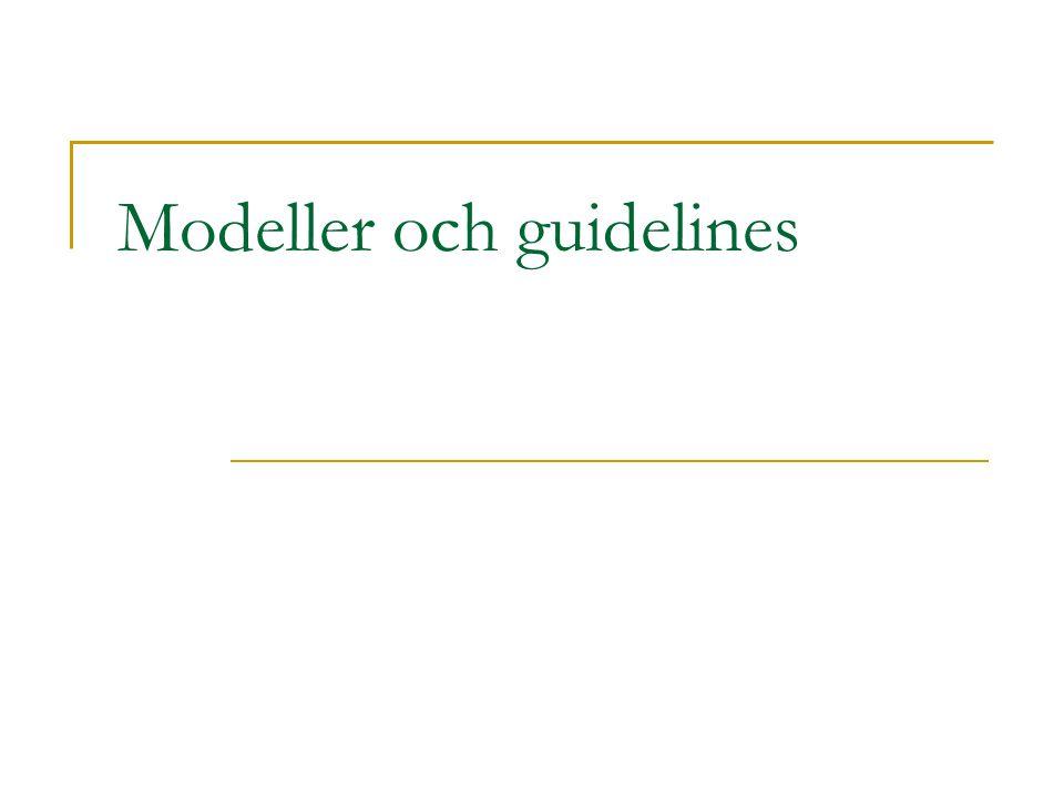 Modeller och guidelines