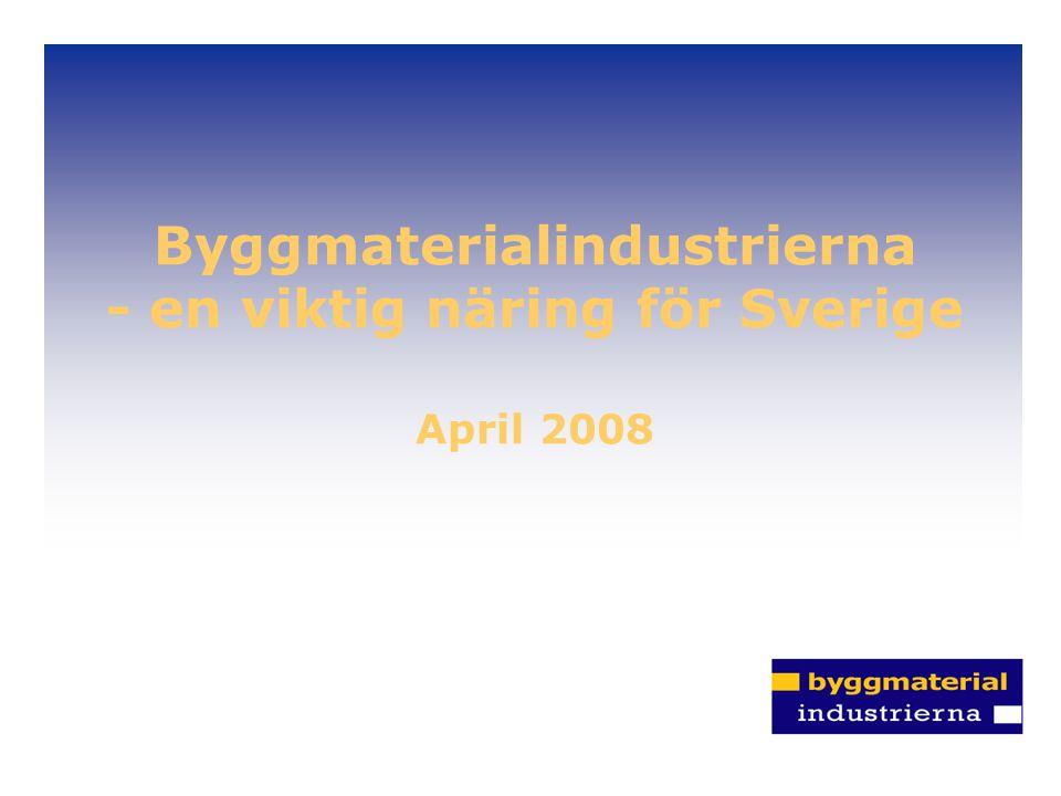 Byggmaterialindustrierna - en viktig näring för Sverige April 2008
