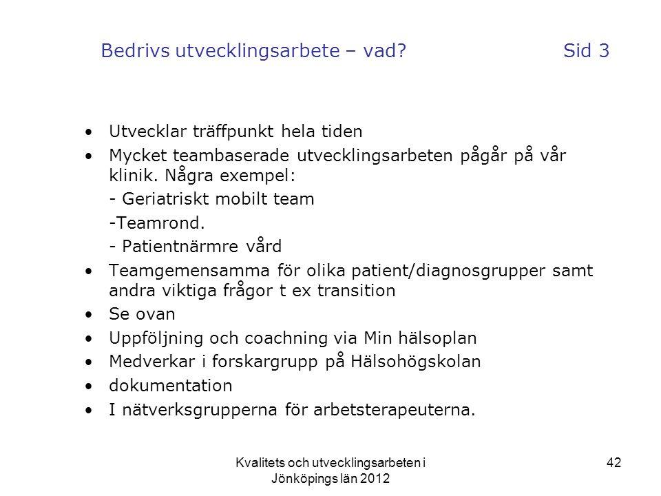 Kvalitets och utvecklingsarbeten i Jönköpings län 2012 42 Bedrivs utvecklingsarbete – vad.