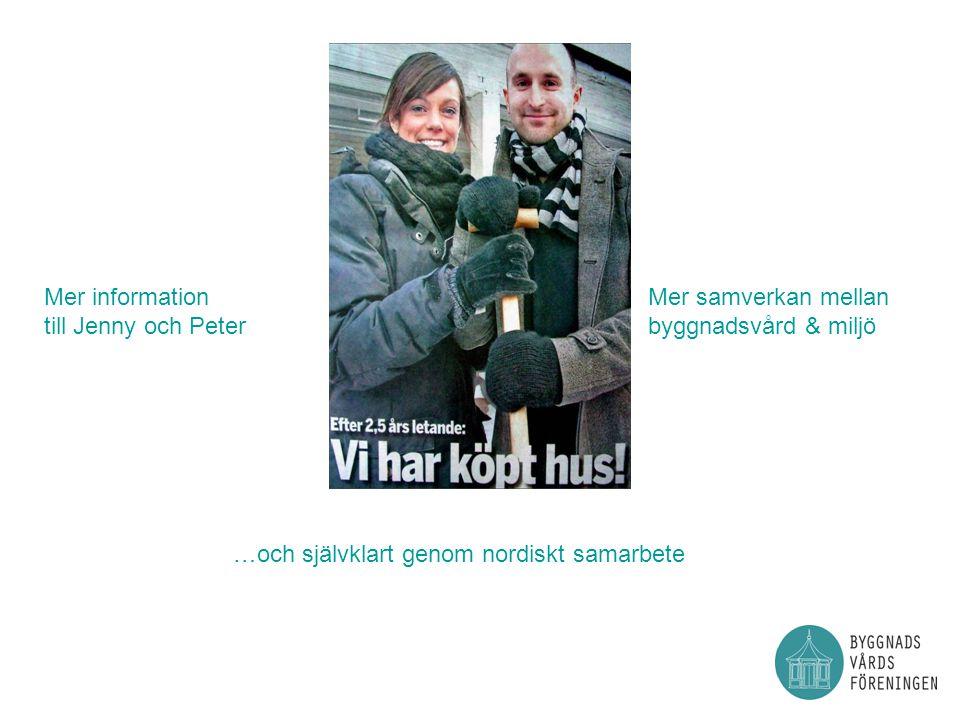 Mer information till Jenny och Peter Mer samverkan mellan byggnadsvård & miljö …och självklart genom nordiskt samarbete