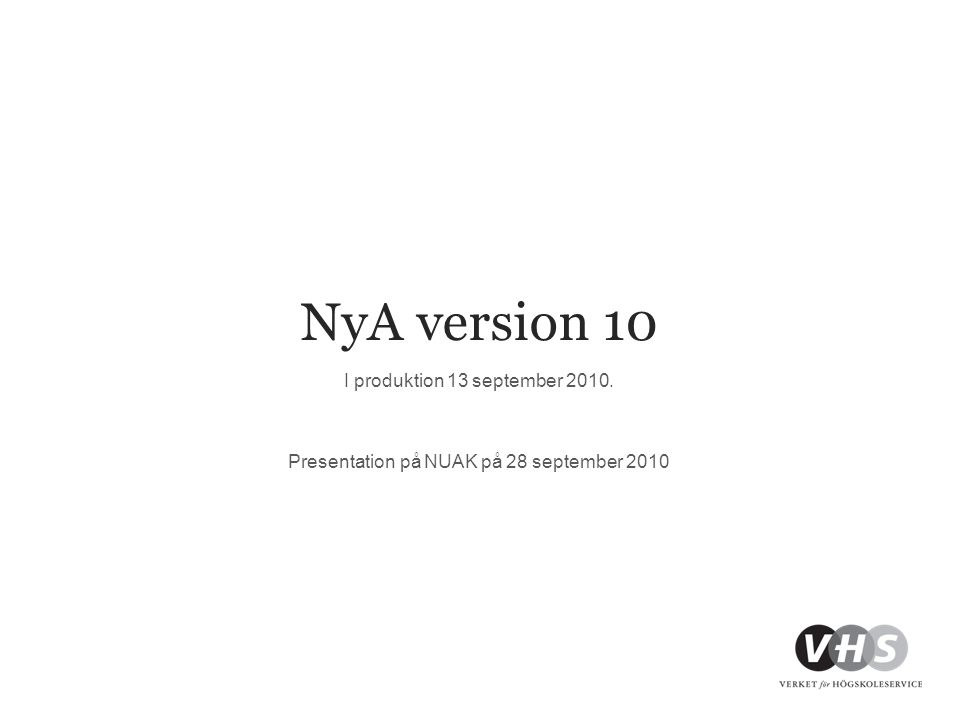 NyA version 10 I produktion 13 september 2010. Presentation på NUAK på 28 september 2010
