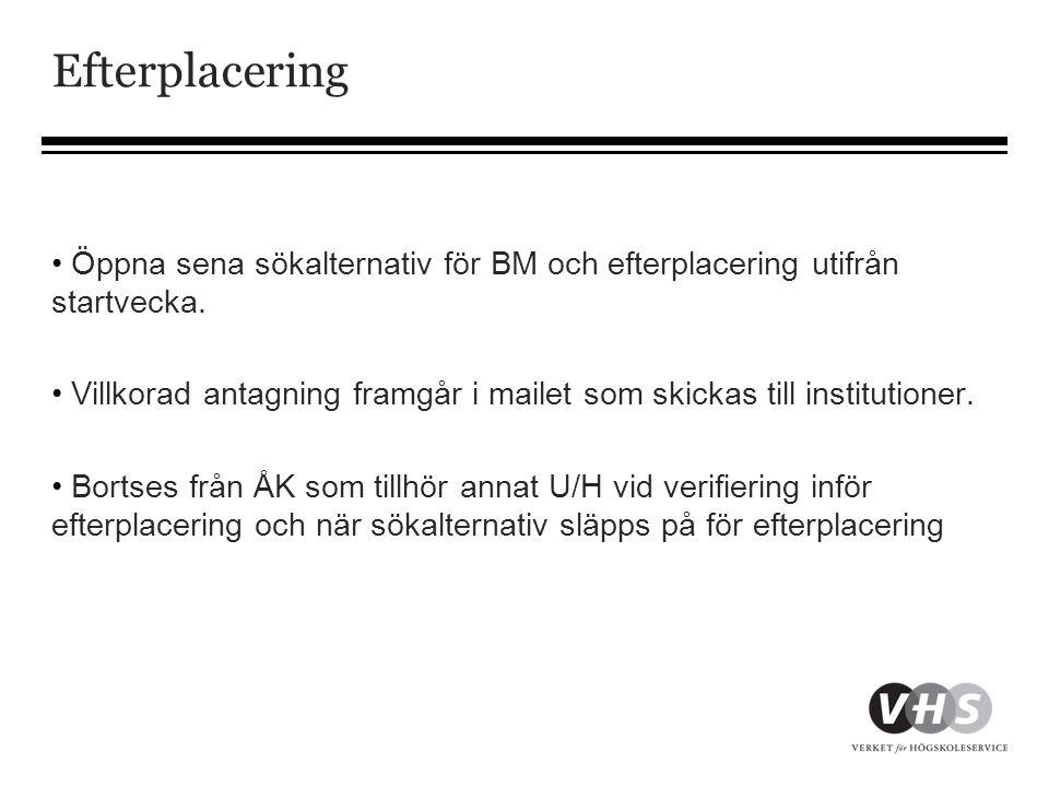 Efterplacering • Öppna sena sökalternativ för BM och efterplacering utifrån startvecka.