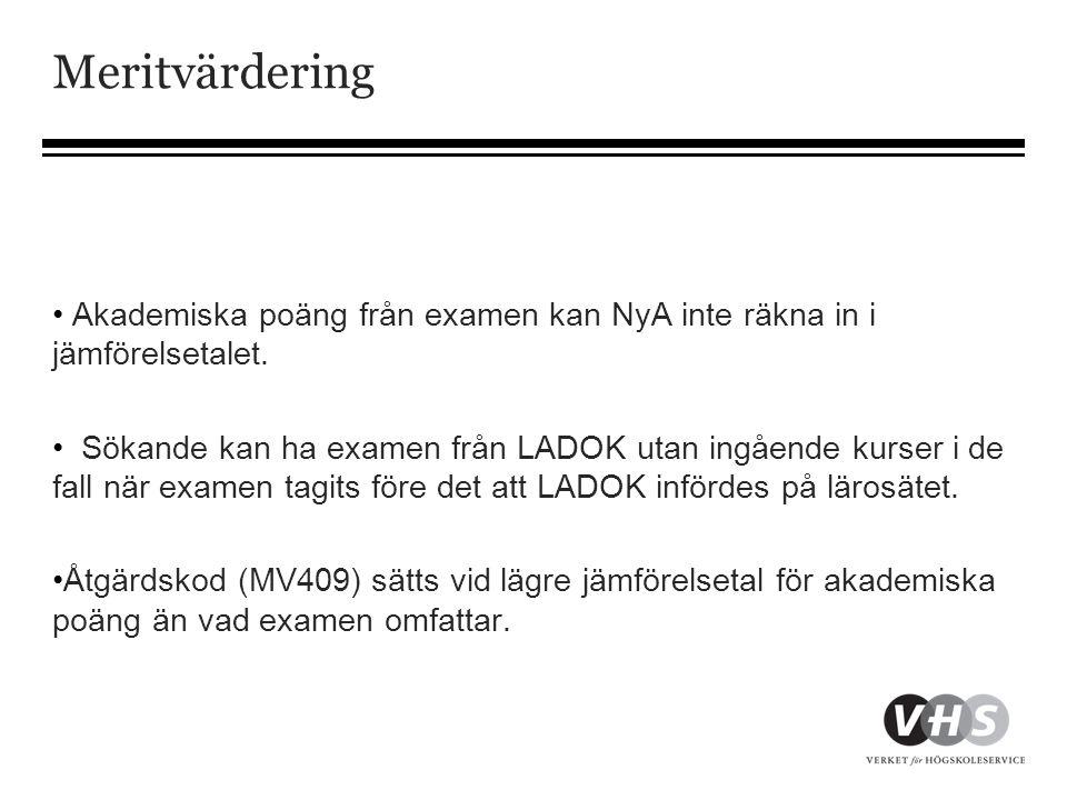 Meritvärdering • Akademiska poäng från examen kan NyA inte räkna in i jämförelsetalet.