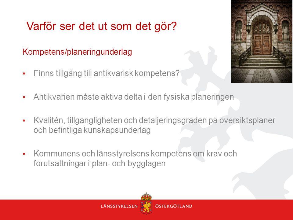 Kompetens/planeringunderlag • Finns tillgång till antikvarisk kompetens.