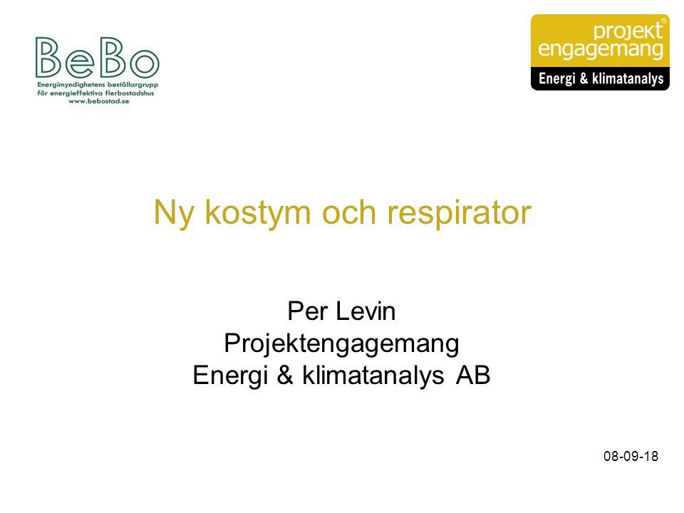 Ny kostym och respirator Per Levin Projektengagemang Energi & klimatanalys AB 08-09-18