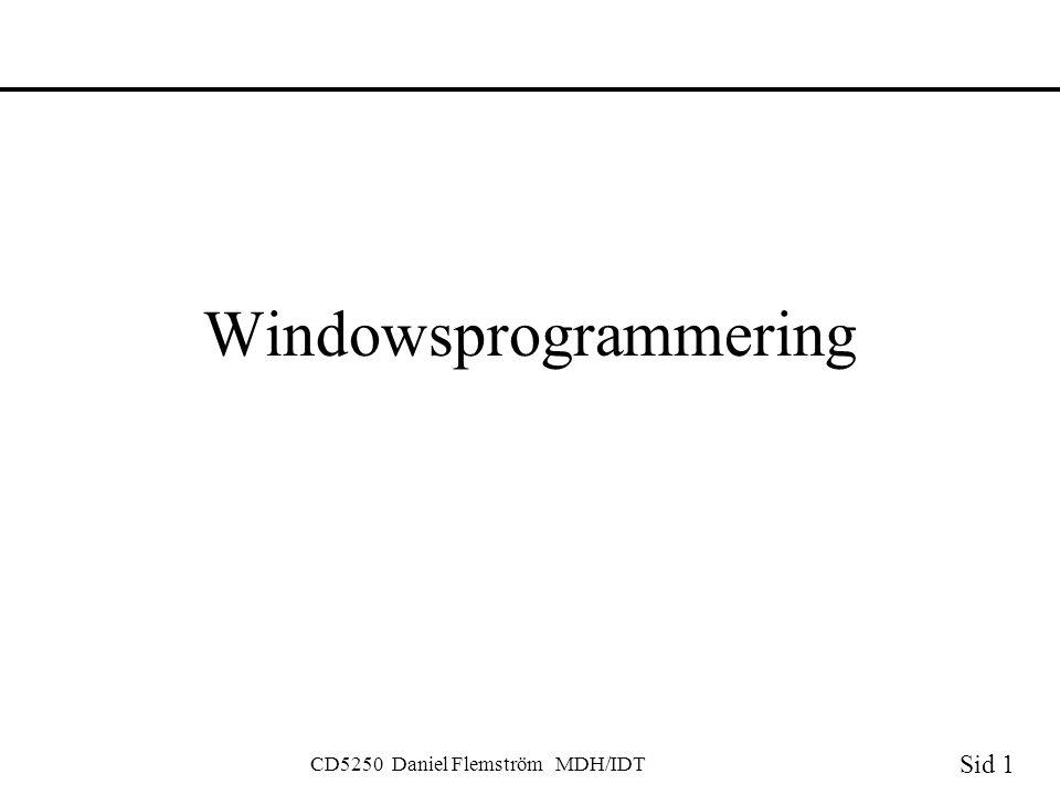 Sid 1 CD5250 Daniel Flemström MDH/IDT Windowsprogrammering
