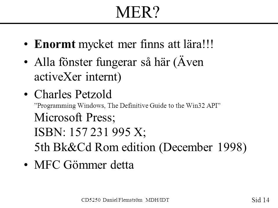 Sid 14 CD5250 Daniel Flemström MDH/IDT MER.•Enormt mycket mer finns att lära!!.