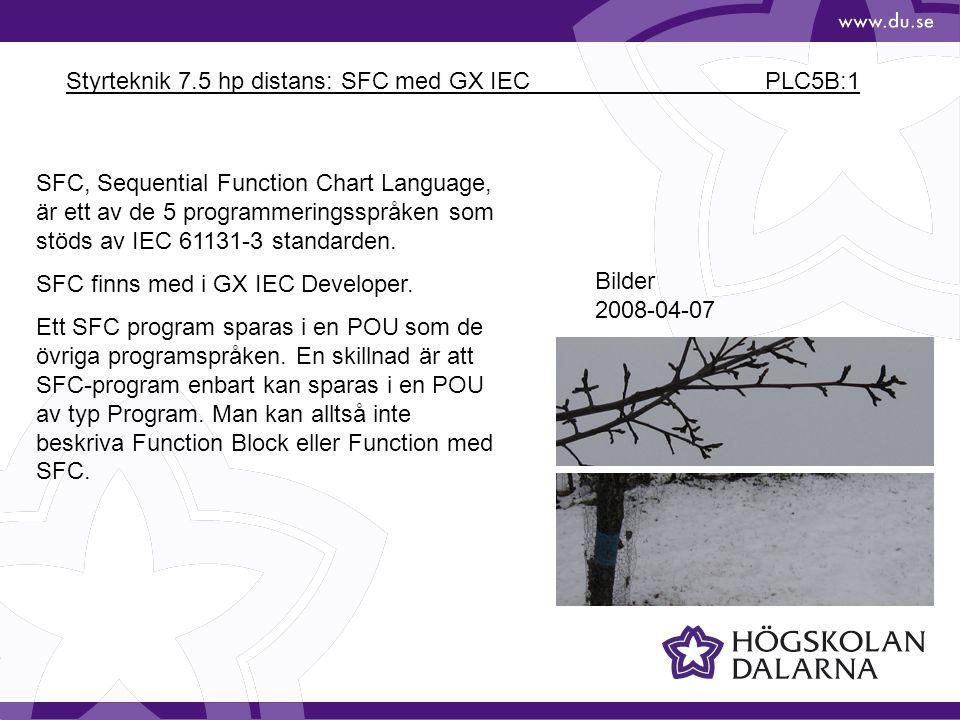 Styrteknik 7.5 hp distans: SFC med GX IEC PLC5B:1 Bilder 2008-04-07 SFC, Sequential Function Chart Language, är ett av de 5 programmeringsspråken som