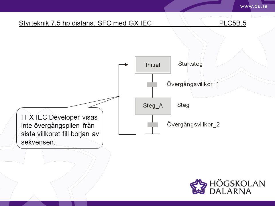 Styrteknik 7.5 hp distans: SFC med GX IEC PLC5B:5 I FX IEC Developer visas inte övergångspilen från sista villkoret till början av sekvensen.