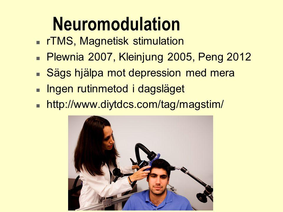 Neuromodulation n rTMS, Magnetisk stimulation n Plewnia 2007, Kleinjung 2005, Peng 2012 n Sägs hjälpa mot depression med mera n Ingen rutinmetod i dag