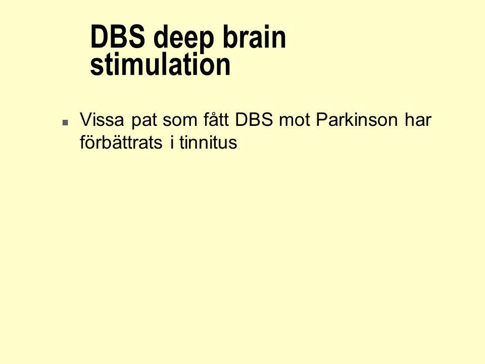 DBS deep brain stimulation n Vissa pat som fått DBS mot Parkinson har förbättrats i tinnitus