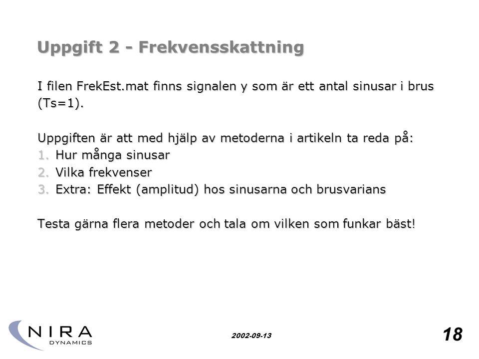 Research for safety 18 2002-09-13 Uppgift 2 - Frekvensskattning I filen FrekEst.mat finns signalen y som är ett antal sinusar i brus (Ts=1).
