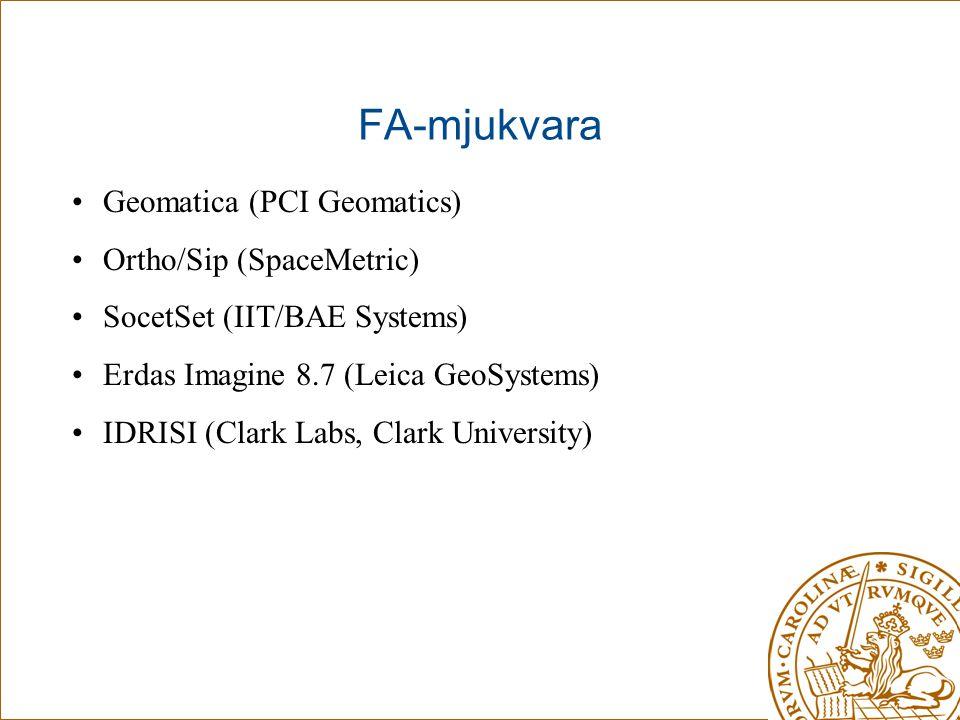 FA-mjukvara •Geomatica (PCI Geomatics) •Ortho/Sip (SpaceMetric) •SocetSet (IIT/BAE Systems) •Erdas Imagine 8.7 (Leica GeoSystems) •IDRISI (Clark Labs,