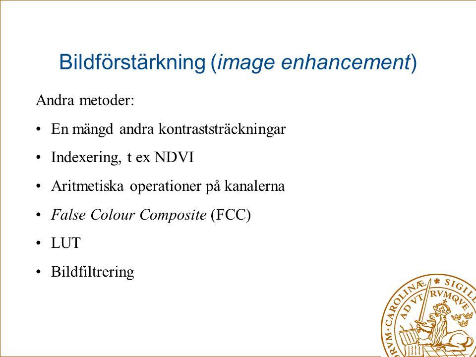 Bildförstärkning (image enhancement) Andra metoder: •En mängd andra kontraststräckningar •Indexering, t ex NDVI •Aritmetiska operationer på kanalerna
